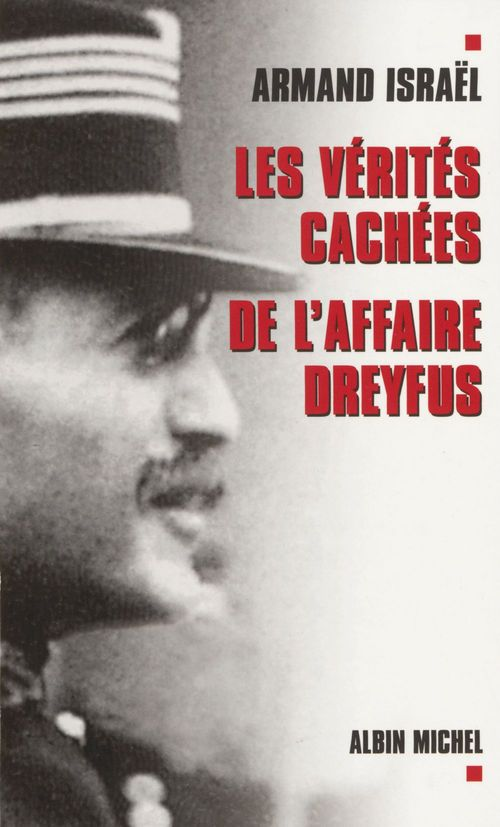Les vérités cachées de l'affaire Dreyfus  - Armand Israël