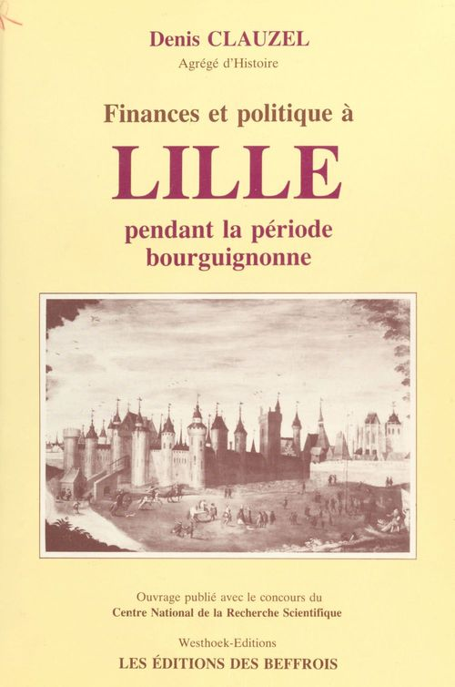 Finances et politique à Lille pendant la période bourguignonne