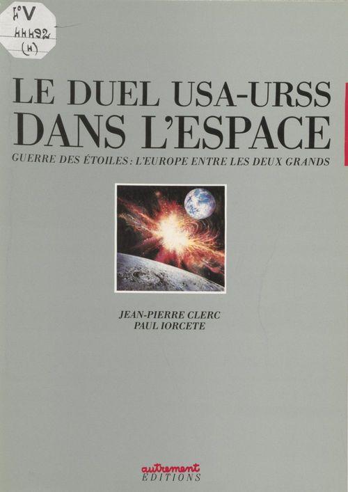 Le duel usa-urss dans l'espace