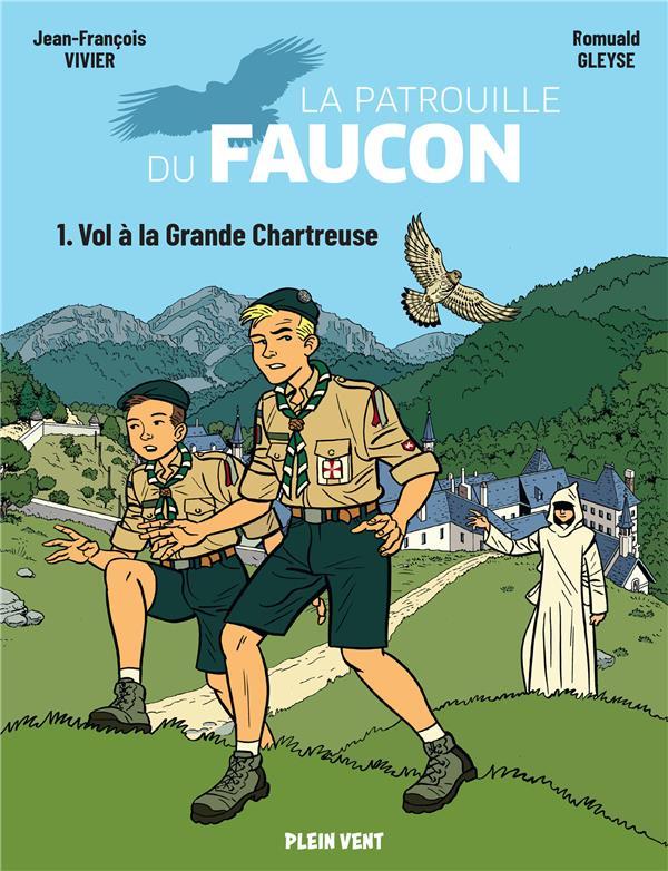 Vol à la grande chartreuse : les aventures de la patrouille du faucon