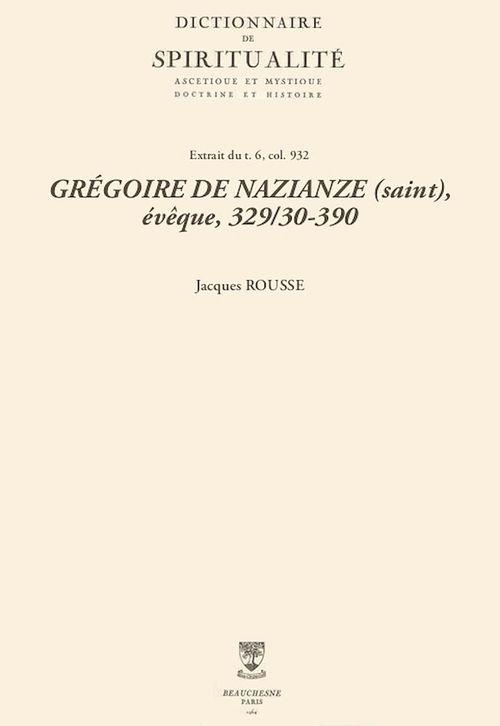 GRÉGOIRE DE NAZIANZE (saint), évêque, 329/30-390