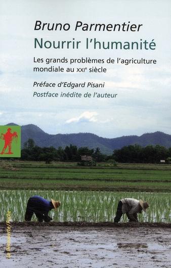 Nourrir L'Humanite ; Les Grands Problemes De L'Agriculture Mondiale Au Xxi Siecle
