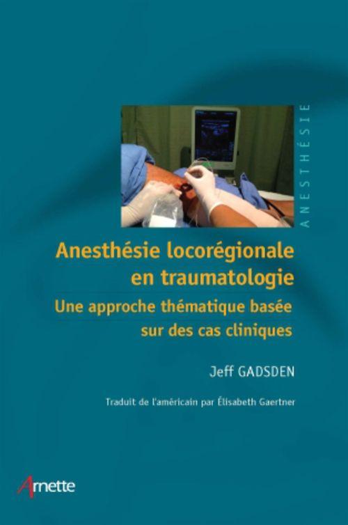 Anesthésie locorégionale en traumatologie ; une approche thématique basée sur des cas cliniques