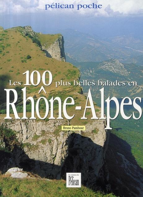 Les 100 plus belles balades en Rhône-Alpes