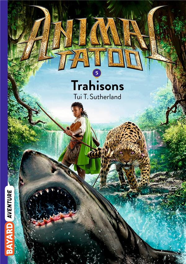 Animal Tatoo - saison 1 T.5 ; trahisons