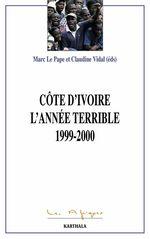 La Côte d'Ivoire. L'année terrible 1999-2000