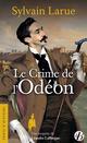 Le Crime de l'Odéon  - Sylvain Larue