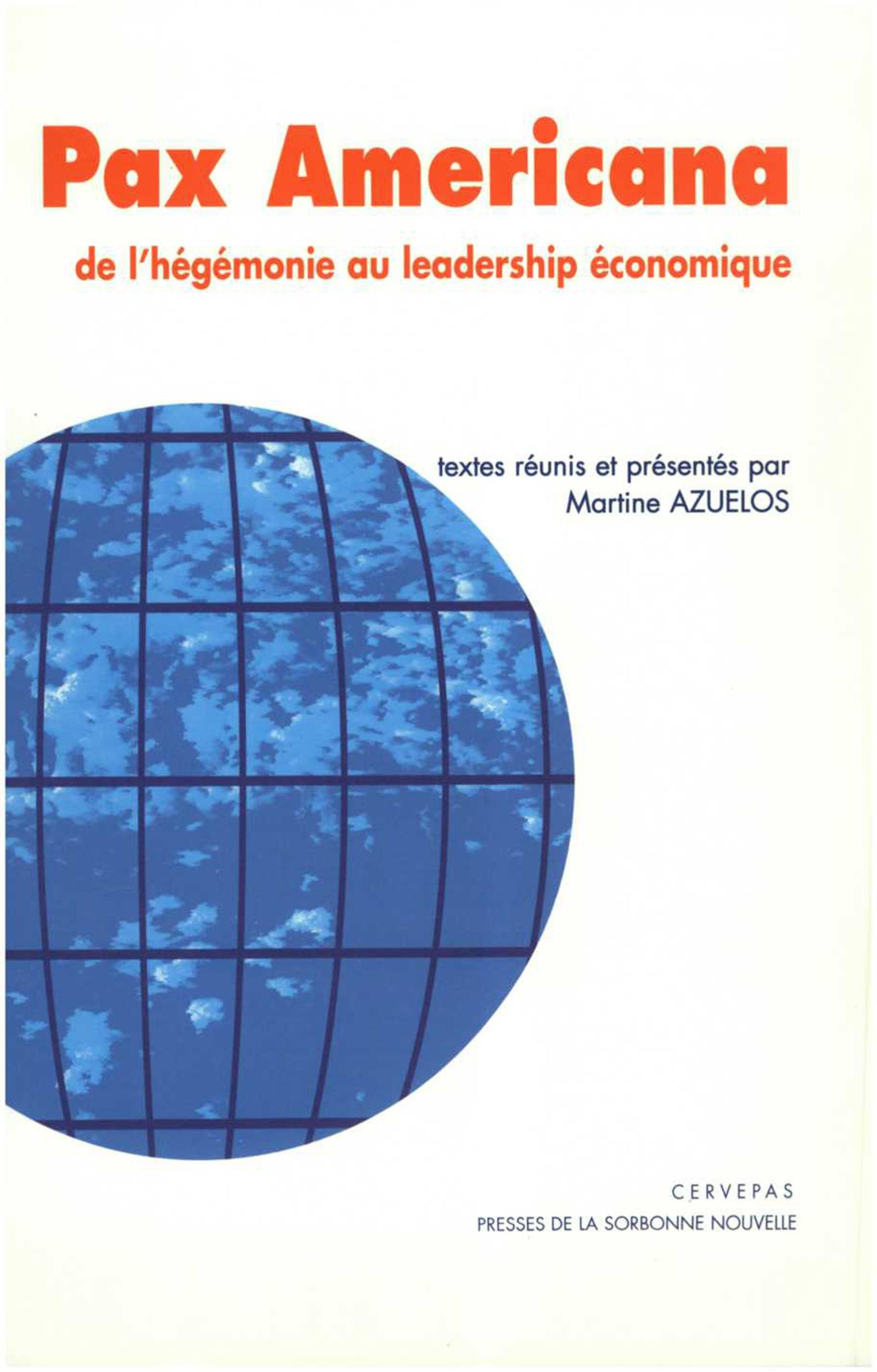 <i>pax americana</i>. de l'hegemonie au leadership economique