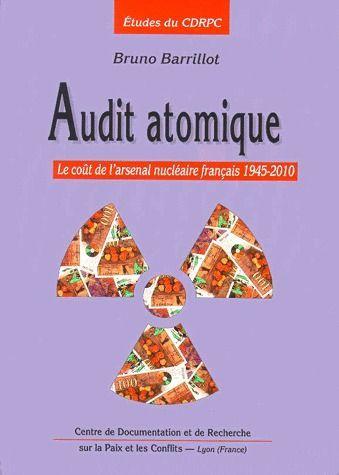 Audit atomique ; le coût du travail nucléaire français 1945-2010