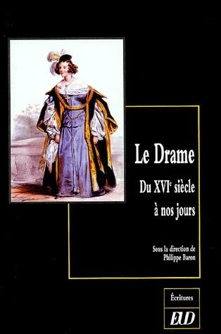 Le drame ; du XVIe siècle à nos jours