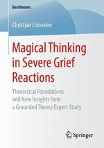 Magical Thinking in Severe Grief Reactions  - Christian Lonneker