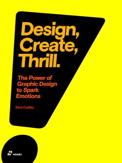 DESIGN, CREATE, THRILL - THE POWER OF GRAPHIC DESIGN TO SPARK EMOTIONS