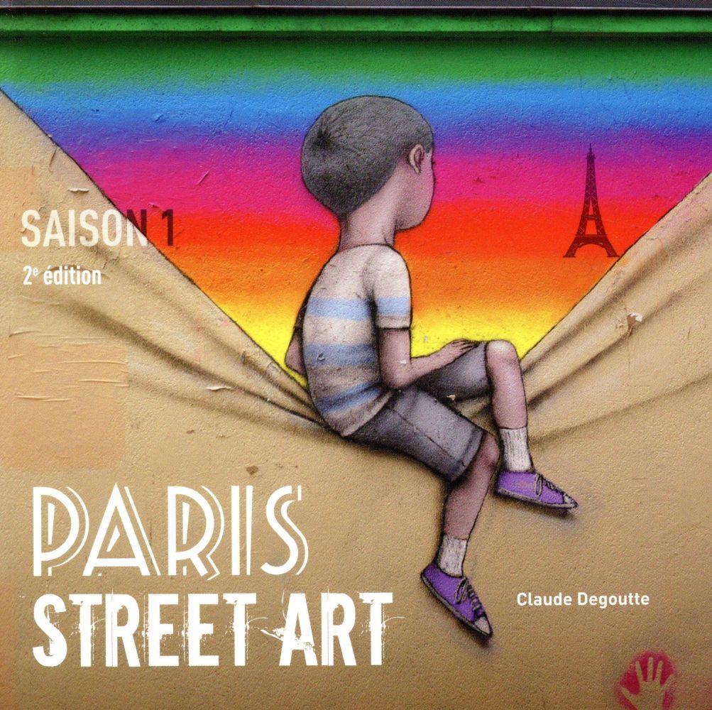 Paris street art s.1 (2e édition)
