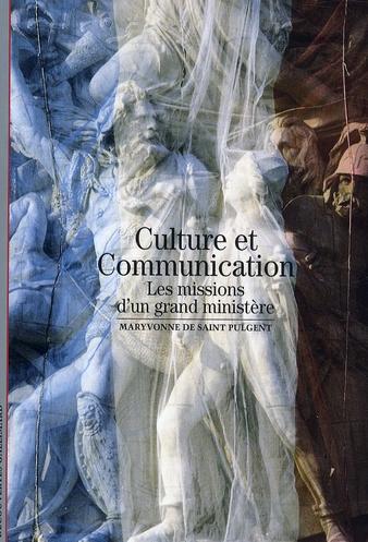 CULTURE ET COMMUNICATION - LES MISSIONS D'UN GRAND MINISTERE