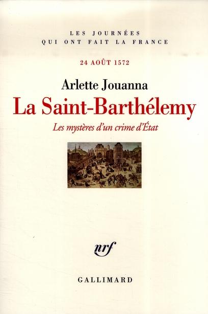 La Saint-Barthélémy (les mystères d'un crime d'état