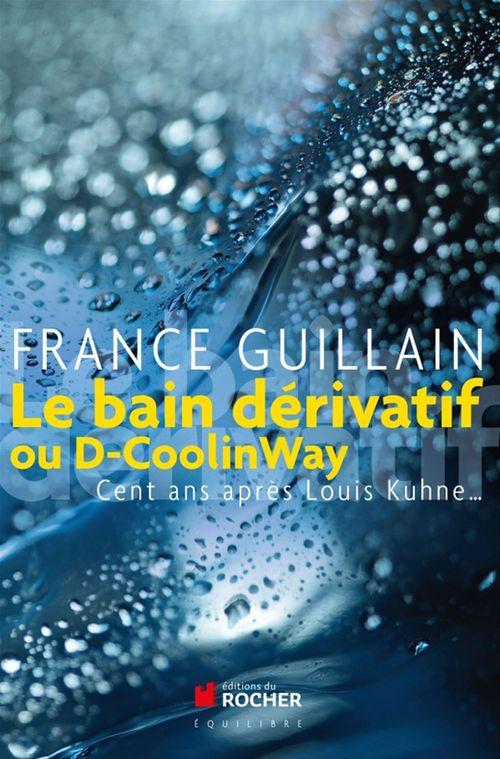 Le bain dérivatif ou D-Coolinway ; cent ans après Louis Kuhne...