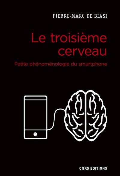 Le troisième cerveau ; petite phénoménologie du smartphone