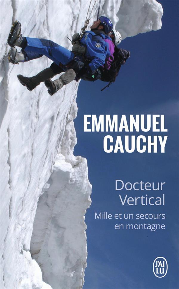 Docteur vertical ; mille et un secours en montagne