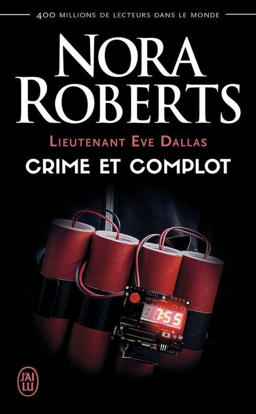 lieutenant Eve Dallas ; crime et complot