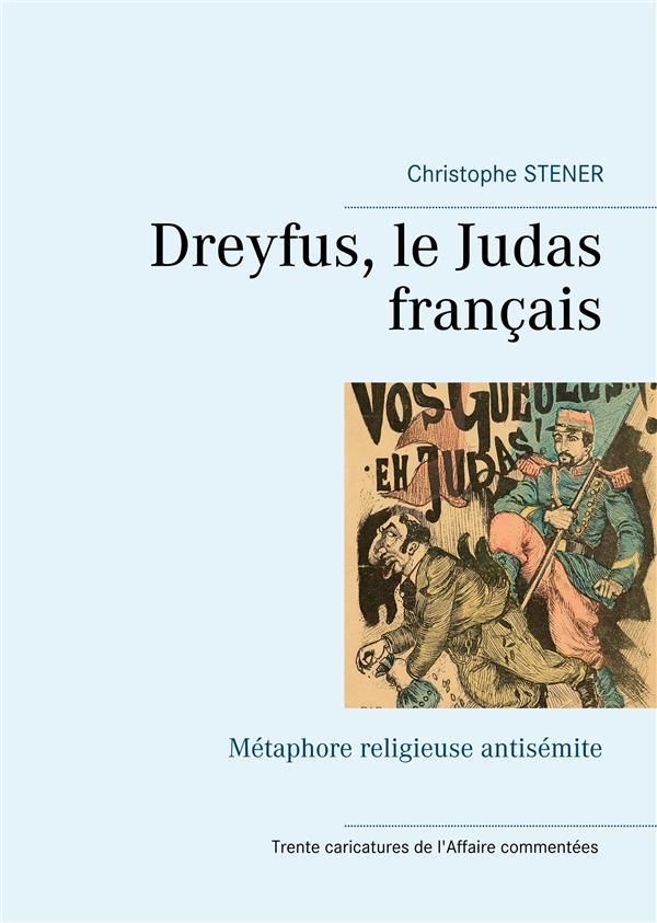 Dreyfus, le Judas français ; métaphore religieuse antisémite