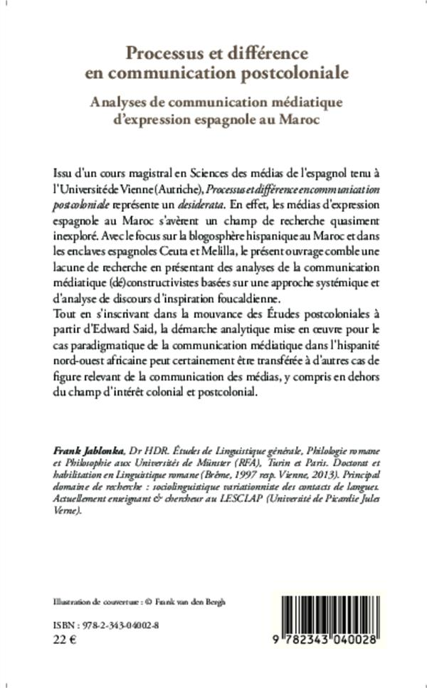 Processus et différence en communication postcoloniale ; analyses de communication médiatique d'expression espagnole au Maroc