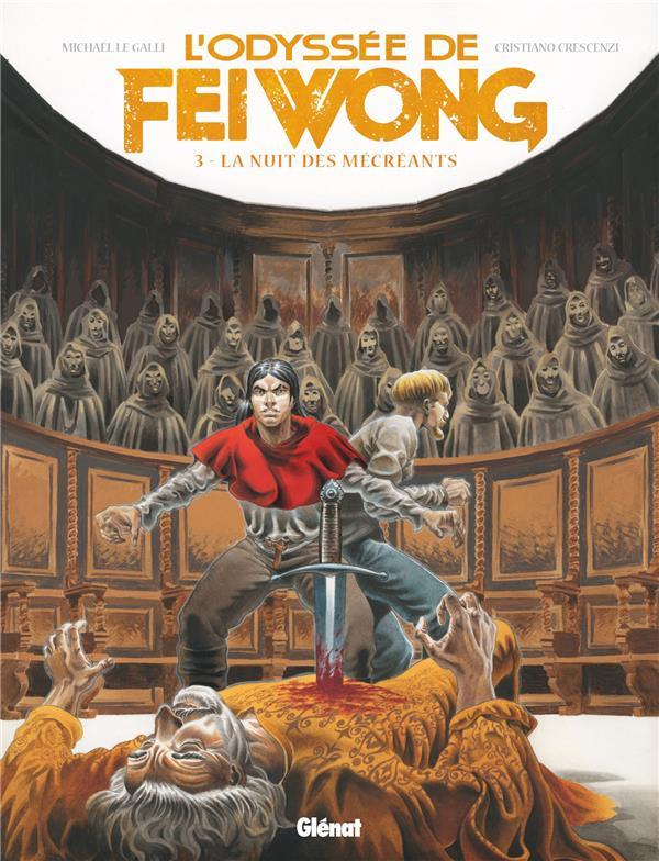 L'odyssée de Fei Wong T.3 ; la nuit des mécréants