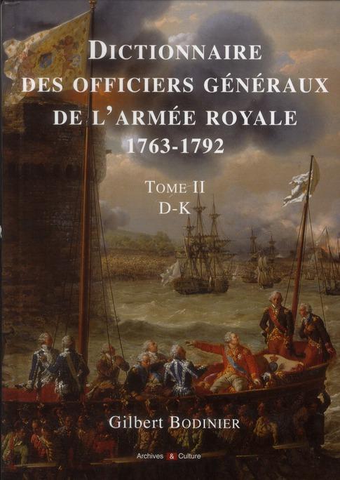 Dictionnaire Des Officiers Generaux De L Armee Royale 1763 1792 T.2