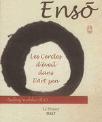 Ensô ; les cercles d'éveil dans l'art zen