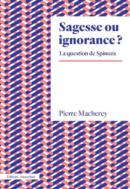 Sagesse ou ignorance ? la question de Spinoza