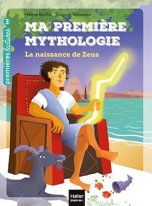 Ma première mythologie T.11 ; la naissance de Zeus