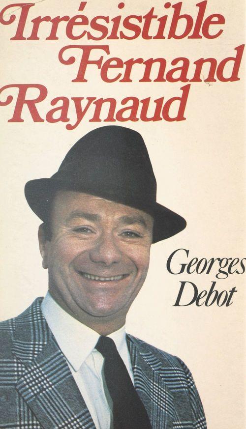 Irrésistible Fernand Raynaud