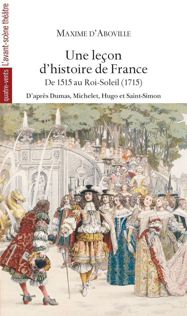 Une leçon d'histoire de France t.2 ; de 515 au Roi-Soleil (1715)