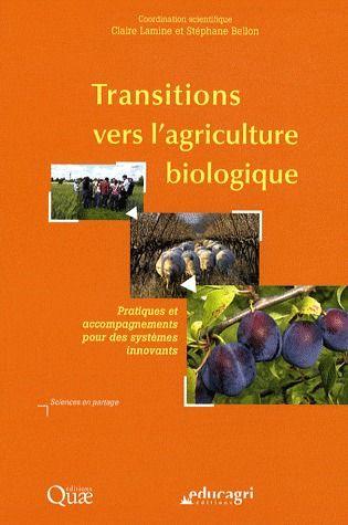 Transitions Vers L'Agriculture Biologique ; Pratiques Et Accompagnements Pour Des Systemes Innovants