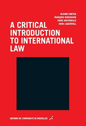 Vente Livre Numérique :                                A critical introduction to international law                                  - Olivier Corten  - Vaios Koutroulis  - François Dubuisson