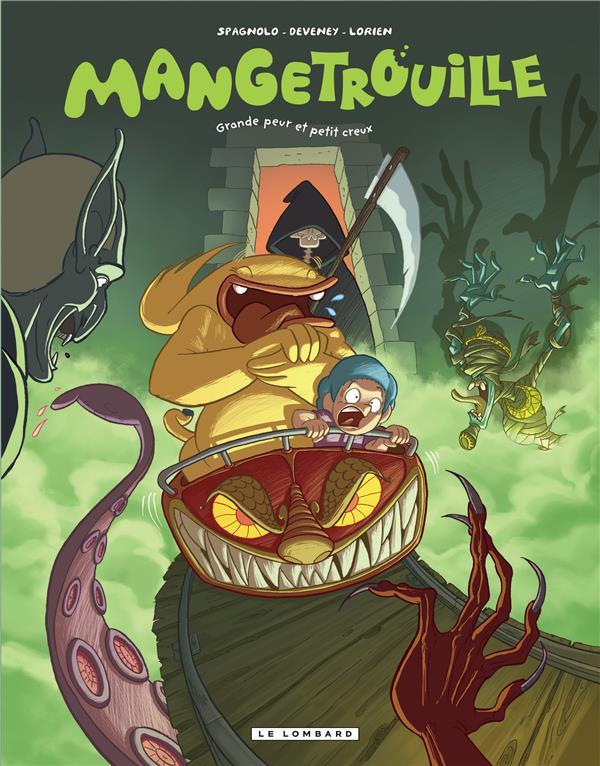 Mangetrouille t2 ; grande peur et petit creux