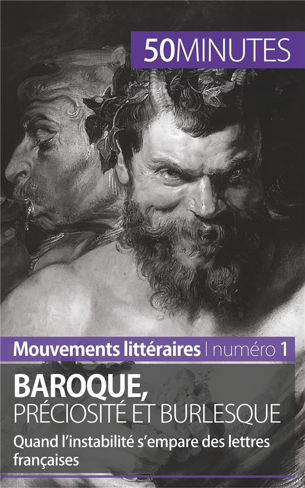 baroque, préciosité et burlesque : quand l'instabilité s'empare des lettres françaises