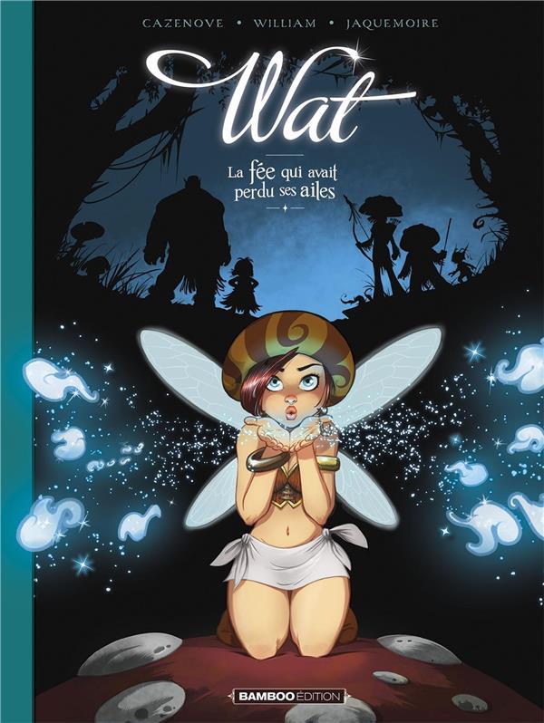 Wat, la fée qui avait perdu ses ailes t.1