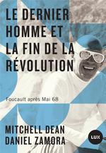 Couverture de Le dernier homme et la fin de la révolution ; foucault après mai