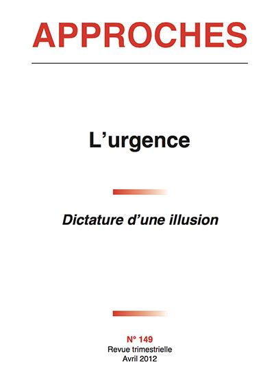Approches n.149 ; l'urgence ; dictature d'une illusion