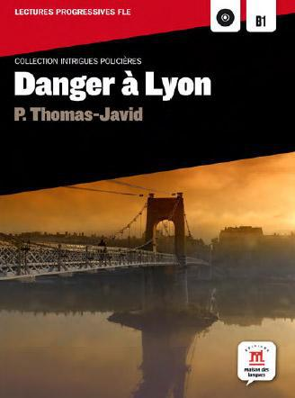 danger à Lyon ; niveau a2-b1