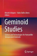 Geminoid Studies  - Fabio Dalla Libera - Hiroshi Ishiguro