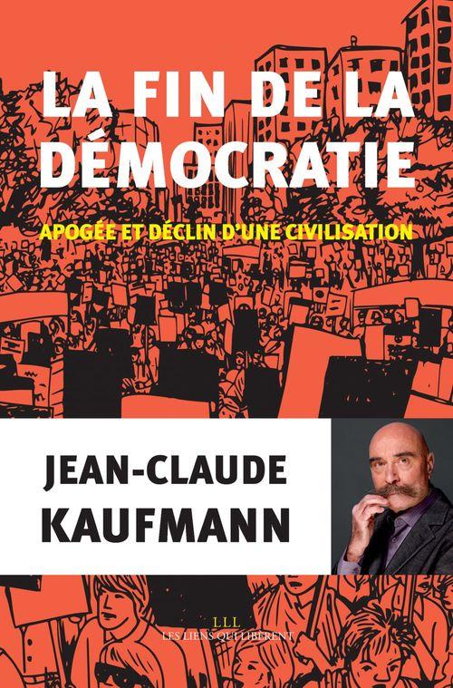 La fin de la démocratie ; apogée et déclin d'une civilisation