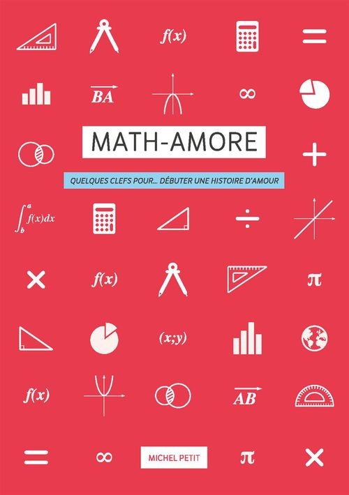 Math-Amore. Quelques clefs pour... débuter une histoire d'amour
