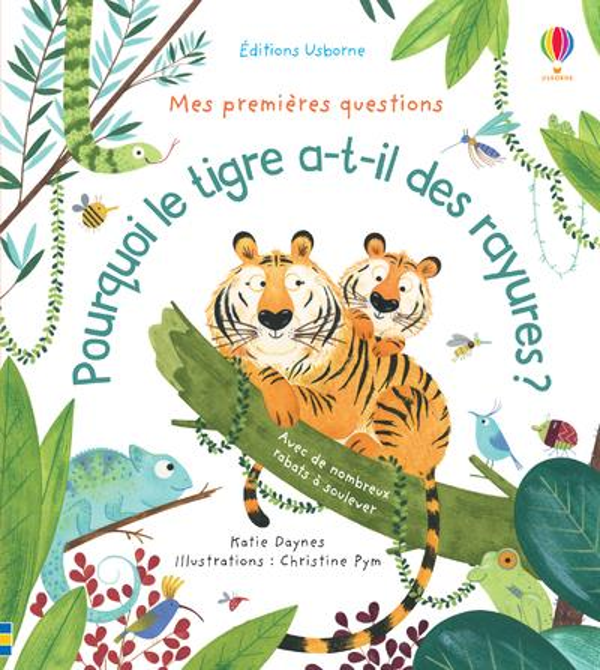 MES PREMIERES QUESTIONS ; pourquoi le tigre a-t-il des rayures ?