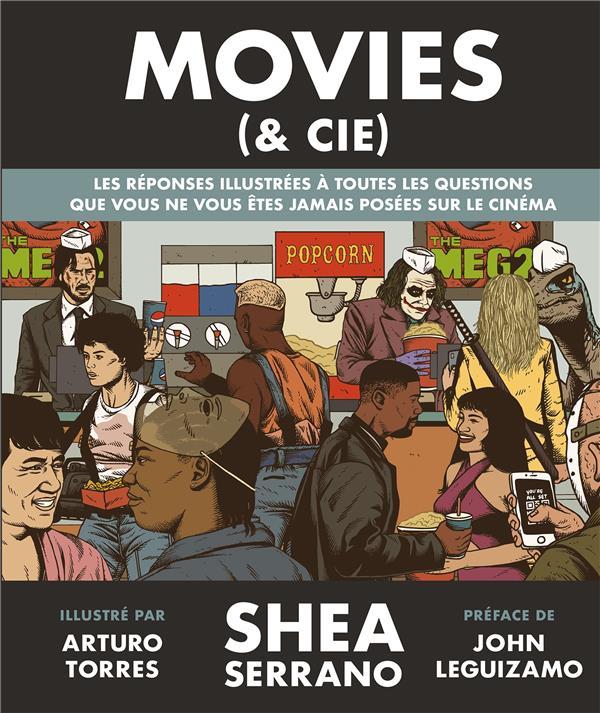 Movies (& cie) ; les réponses illustrées à toutes les questions que vous ne vous êtes jamais posées