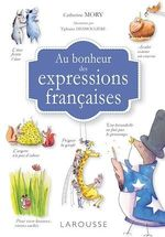 Vente Livre Numérique : Au bonheur des expressions françaises  - Catherine Mory