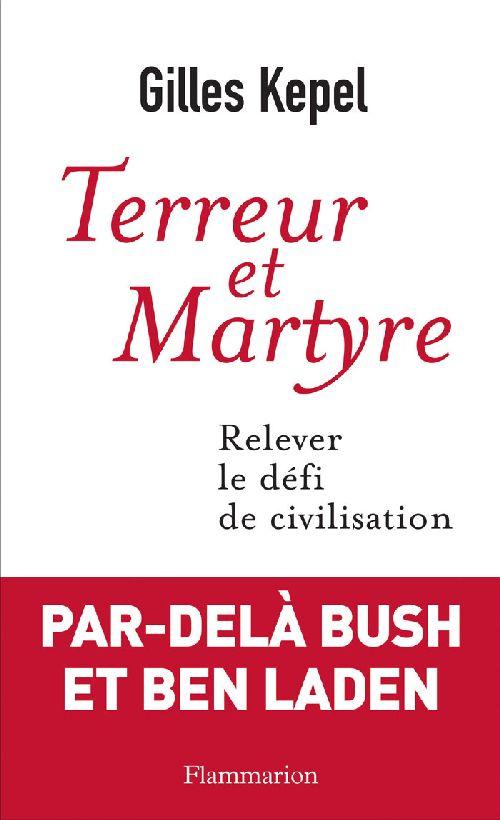 Terreur et martyre ; relever le défi de civilisation