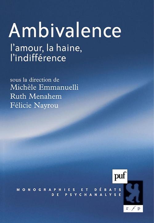 Ambivalence ; l'amour, la haine, l'indifférence