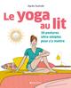 Le yoga au lit ; 30 postures ultra-simples pour s'y mettre  - Agnès Australe