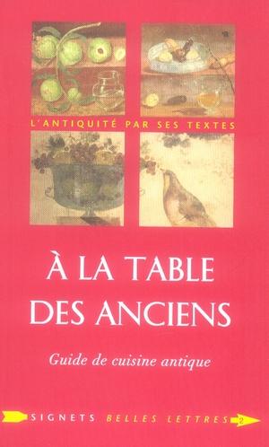 à la table des anciens ; guide de cuisine antique